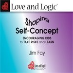 Shaping Self-Concept: Encouraging Kids to Take Risks and Learn - CD