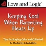 Keeping Cool When Parenting Heats Up