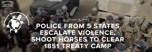 NOPolice from 5 States Escalate Violence, Shoot Horses to Clear 1851 Treaty Camp, DAPL, Keep it in the Ground