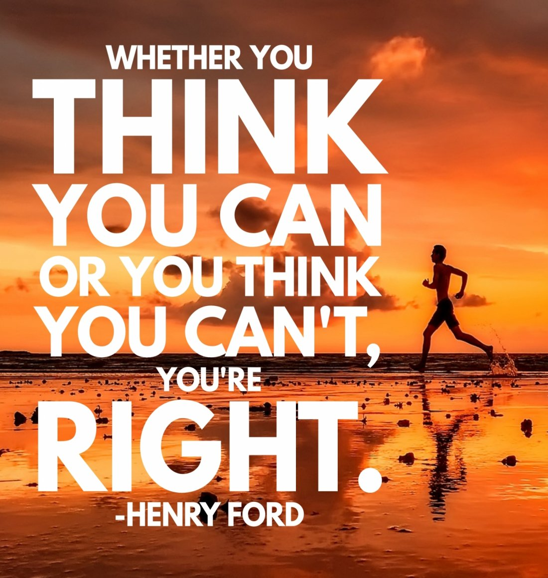 Whether you think you can or you think you can't, you're right. - Henry Ford
