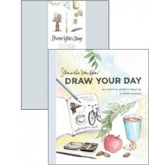 Draw Your Day: An Inspiring Guide to Keeping a Sketch Journal, Draw Your Day Sketchbook: Making Ordinary Days Come to Life on Paper By Samantha Dion Baker