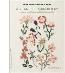A Year of Embroidery: A Month-to-Month Collection of Motifs for Seasonal Stitching By Yumiko Higuchi