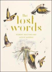 The Lost Words By Robert Macfarlane, Jackie Morris (Illus.)