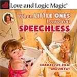Love and Logic Magic When Little Ones Leave You Speechless