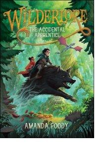 Wilderlore: The Accidental Apprentice  by Amanda Foody