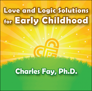 Love and Logic Solutions for Early Childhood - Webinar
